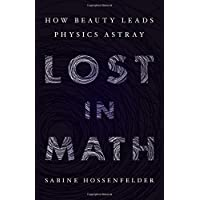 Lost in Math: How Beauty Leads Physics Astray