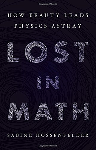 Lost in Math: How Beauty Leads Physics Astray cover