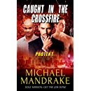 Caught in the Crossfire (PROTEKT Book 3)