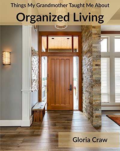 Things My Grandmother Taught Me About Organized Living by [Craw, Gloria]