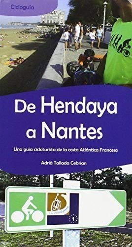 De Hendaya a Nantes guia cicloturista de costa Atlantica Francesa.