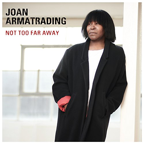 Not Too Far Away (The Best Of Joan Armatrading)