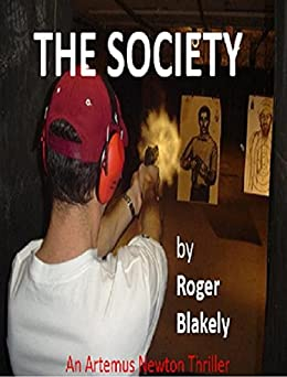The Society (The Artemus Newton Thrillers Book 2) by [Blakely, Roger]
