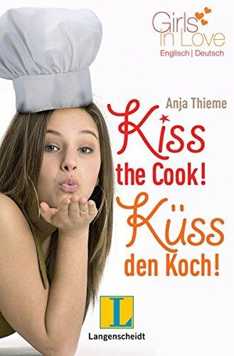 Kiss the Cook - Küss den Koch (Girls in Love)