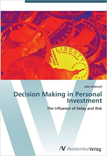 Book Decision Making in Personal Investment: The Influence of Delay and Risk
