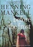 Before The Frost: A Linda Wallander Mystery (Kurt Wallander Mysteries)