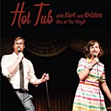 Hot Tub with Kurt and Kristen: Live at The Virgil