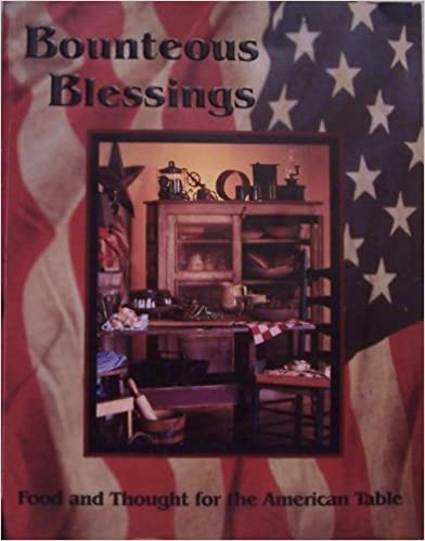 Bounteous blessings: Food and thought for the American table