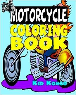 Motorcycle Coloring Book Kid Kongo 9781532839948 Amazon Books