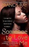Someone to Love Me, Francis Ray, 0312986777
