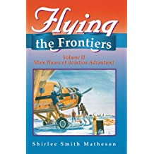 Flying the Frontiers: More Hours of Aviation Adventure!