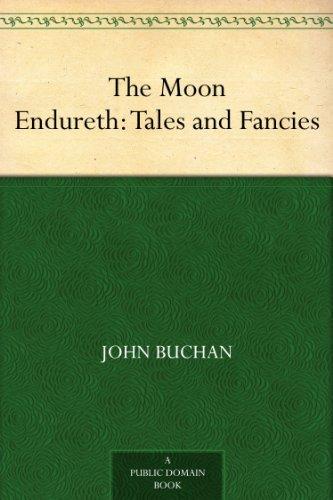 The moon endureth : tales and fancies