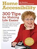 img - for Home Accessibility (300 Tips for Making Life Easier) by Shelley Peterman Schwarz (2011-12-05) book / textbook / text book