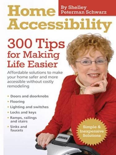 Home Accessibility (300 Tips for Making Life Easier) by Shelley Peterman Schwarz (2011-12-05)