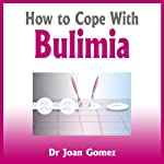 How to Cope with Bulimia | Joan Gomez