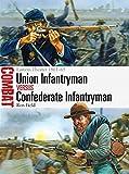 Union Infantryman vs Confederate Infantryman: Eastern Theater 1861-65 (Combat)