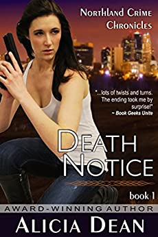 Death Notice (The Northland Crime Chronicles, Book 1) by [Dean, Alicia]