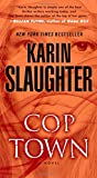 Cop Town: A Novel by  Karin Slaughter in stock, buy online here