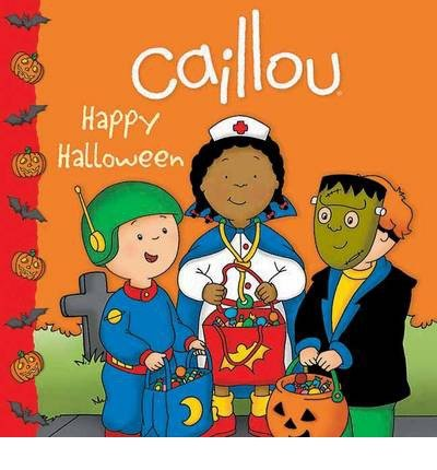 [(Caillou: Happy Halloween )] [Author: Francine Allen] [Aug-2012] ()