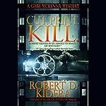 Cut. Print. Kill. | Robert D. Kidera