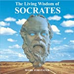 The Living Wisdom of Socrates | Mark Forstater