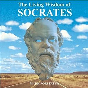 The Living Wisdom of Socrates Audiobook