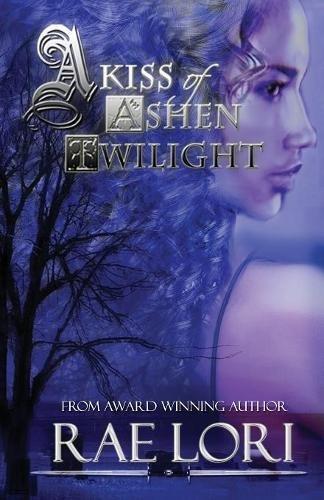 A Kiss of Ashen Twilight (Volume 1) ebook