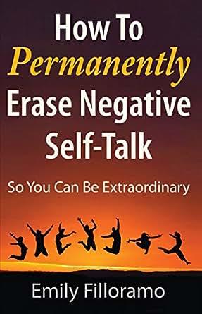 how to permenantly erease negative self talk indigo