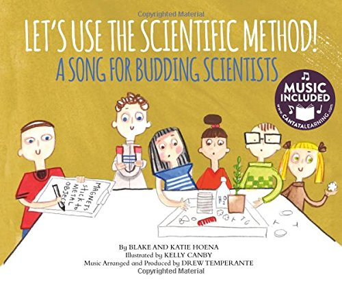 Let's Use the Scientific Method!: A Song for Budding Scientists (My First Science Songs: STEM) PDF