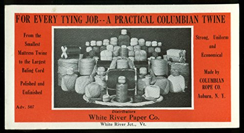 For every tying job Columbian Twine White River Paper Co blotter VT 1930s from The Jumping Frog