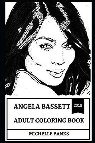 Angela Bassett Adult Coloring Book: Academy Award Nominee and Golden Globe Award Winner, American Horror Story Star and Black Panther Actress Inspired Adult Coloring Book (Angela Bassett Books)