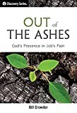 bread and ashes - Out of the Ashes - Discovery Series: God's Presence in Job's Pain