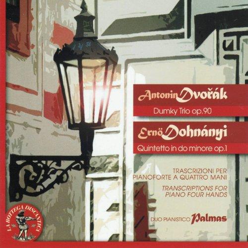 Antonin Dvorak: Dumky Trio, Op. 90 - Erno Dohnanyi: Quintetto in Do minore, Op. 1 (Transcriptions for Piano Four Hands)