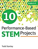 #3: 10 Performance-Based STEM Projects for Grades 4–-5