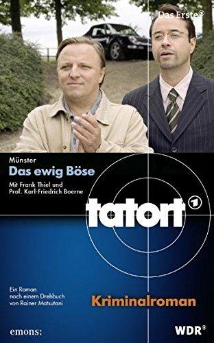 Das ewig Böse (Tatort / Begleitbuch zur gleichnamigen ARD-Serie