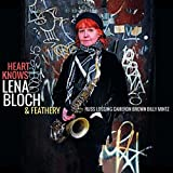 Lena Bloch & Feathery. Heart Knows
