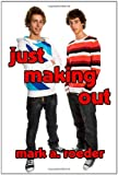 Just Making Out, Mark Roeder, 1456331442