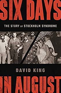 Book Cover: Six Days in August: The Story of Stockholm Syndrome