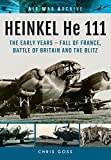 img - for HEINKEL He 111: The Early Years - Fall of France, Battle of Britain and the Blitz (Air War Archive) book / textbook / text book