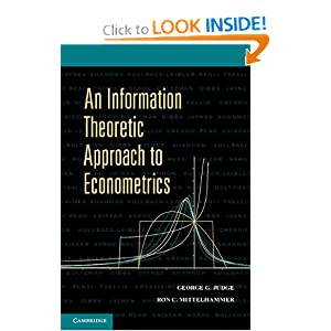 An Information Theoretic Approach to Econometrics George G. Judge and Ron C. Mittelhammer