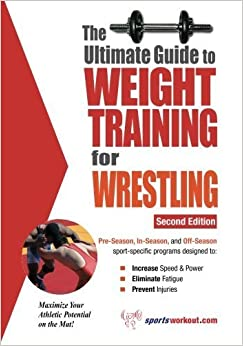 The Ultimate Guide to Weight Training for Wrestling by Rob Price (2005-10-01)