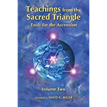Teachings from the Sacred Triangle, Volume 2: Tools for the Ascension