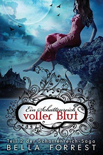 Das Schattenreich Der Vampire 2 Ein Schattenreich Voller Blut  [Forrest, Bella] (Tapa Blanda)
