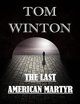 The Last American Martyr by [Winton, Tom]