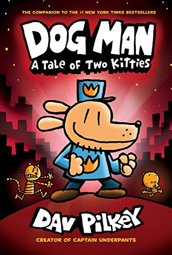 Dog Man: A Tale of Two Kitties: From the Creator of Captain Underpants (Dog Man #3) (3) (Series Men Character Of)