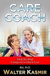 Care Coach: Step-by-Step Caregiver's Checklist (Care Coach: Step-by-Step Caregivers' Handbook Book 1)