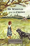 Free eBook - He Whistles for the Cricket