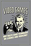 Video Games! Why Waste Technology On Science Retro Humor Mural Giant Poster 36x54 inch