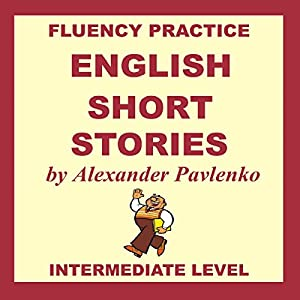 English, Short Stories, Intermediate Level Audiobook