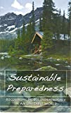 img - for SUSTAINABLE PREPAREDNESS Reclaiming Noble Independence in an Unstable World book / textbook / text book